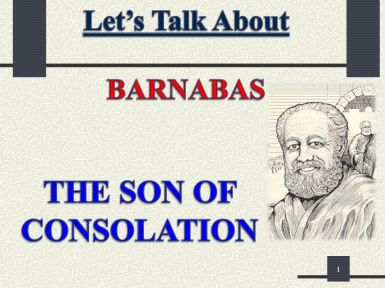 Let's Talk About BARNABAS THE SON OF CONSOLATION