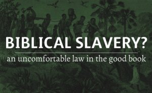Slavery in the Bible