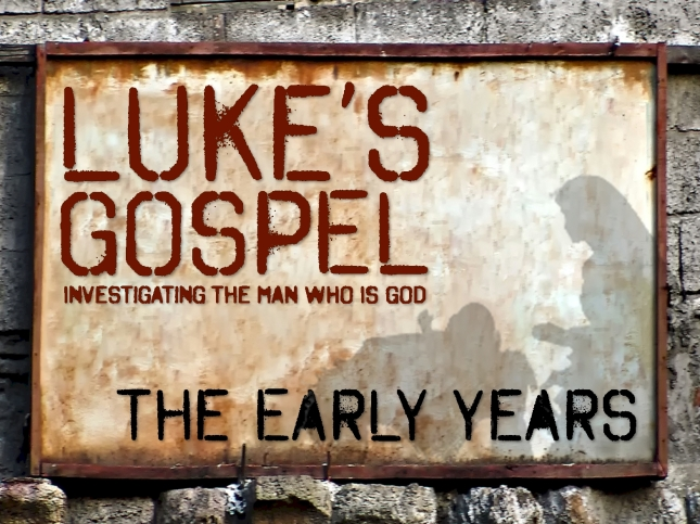 Luke's Gospel - The Early Years
