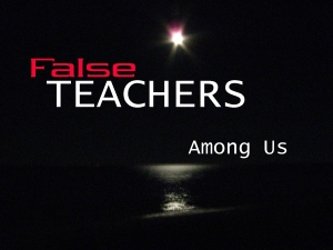 False Teachers - 1