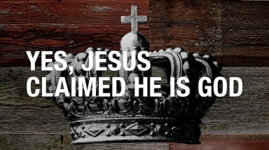 Jesus Claimed to be God