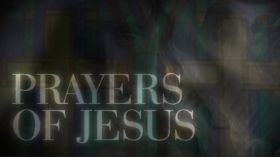 Prayers of Jesus - 1