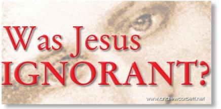 Was Jesus Ignorant
