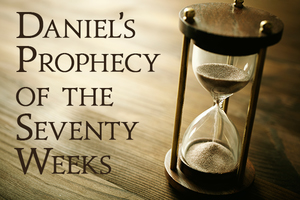 Daniel's 70 Weeks Prophecy
