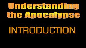 Understanding the Apocalypse