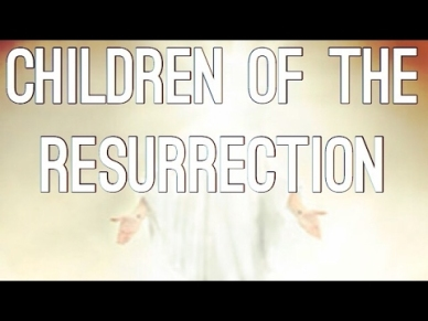 Children of the Resurrection - 1